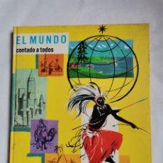 Libros de segunda mano: EL MUNDO CONTADO A TODOS 1971 TIMUN MAS. Lote 259989300
