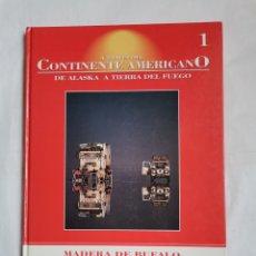 Libros de segunda mano: A TRAVÉS DEL CONTINENTE AMERICANO DE ALASKA A TIERRA DE FUEGO MADERA DE BÚFALO. Lote 259996610
