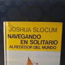 Libros de segunda mano: NAVEGANDO EN SOLITARIO ALREDEDOR DEL MUNDO/ JOSHUA SLOCUM/ EDITORIAL JUVENTUD 1981/ ( LIBROS.R). Lote 260563610