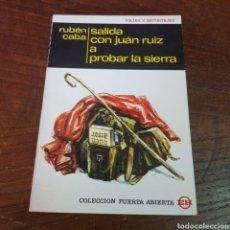 Libros de segunda mano: SALIDA CON JUAN RUIZ A PROBAR LA SIERRA - RUBEN CABA. Lote 260838850