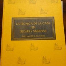 Libros de segunda mano: LA TÉCNICA DE LA CAZA EN SELVAS Y SÁBANAS. Lote 260858970