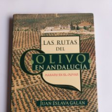 Libros de segunda mano: LAS RUTAS DEL OLIVO EN ANDALUCÍA. MASARU EN EL OLIVAR JUAN ESLAVA GALÁN. Lote 261530915