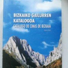 Libros de segunda mano: EUSKADI. MONTES DE VIZCAYA. CATÁLOGO DE CIMAS DE BIZKAIA, PATXI GALÉ. 2000. CON UN CD. Lote 261570480