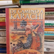 Libros de segunda mano: DE CAMINO A KARACHI - KIKE ANZIZU. Lote 261638455