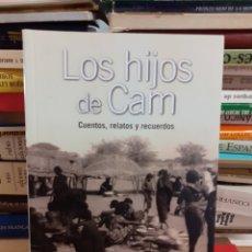 Libros de segunda mano: LOS HIJOS DE CAM - CUENTOS , RELATOS Y RECUERDOS. Lote 261638780