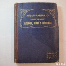 Libros de segunda mano: GUIA ANUARIO DE ARAGON RIOJA Y NAVARRA-LIBRO EDICION 1945-VER FOTOS-(V-22.750). Lote 261845370