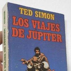 Libros de segunda mano: LOS VIAJES DE JÚPITER - TED SIMON. Lote 261913010