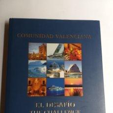 Libros de segunda mano: COMUNIDAD VALENCIANA. EL DESAFÍO THE CHALLENGE . .. TEMAS VALENCIANOS. Lote 262250165