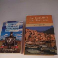 Libros de segunda mano: EL VIEJO EXPRESO DE LA PATAGONIA Y LAS COLUMNAS DE HÉRCULES. PAUL THEREUX. Lote 262264965