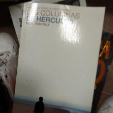 Libros de segunda mano: LAS COLUMNAS DE HÉRCULES. UN VIAJE EN TORNO AL MEDITERRÁNEO PAUL THEROUX. Lote 262408195