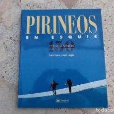 Libros de segunda mano: PIRINEOS EN ESQUIS ,150 ITINERARIOS PARA ESQUIS DE MONTAÑA, ENRIC FAURA Y JORDI LONGAS, DESNIVEL. Lote 262693925