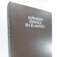 Libros de segunda mano: ALPINISMO ESPAÑOL EN EL MUNDO AZPIAZU ALDALUR, JOSÉ MARIA. Lote 262697615