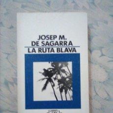 Libros de segunda mano: 8 - JOSEP M. DE SAGARRA - LA RUTA BLAVA. VIATGE A LES MARS DEL SUD - LLIBRES A MÀ.. Lote 242381380