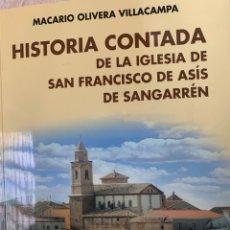 Libros de segunda mano: HISTORIA CONTADA DE LA IGLESIA DE SAN FRANCISCO DE ASÍS DE SANGARRÉN. Lote 262881965