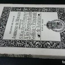 Libros de segunda mano: 1985 - VIAJE DE AMBROSIO DE MORALES A LOS REINOS DE LÉON, GALICIA Y PRINCIPADO DE ASTURIAS. Lote 262962465