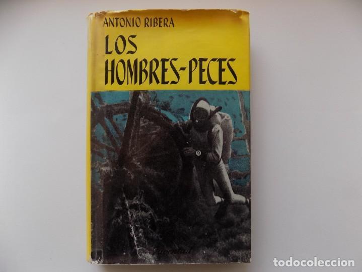 LIBRERIA GHOTICA. ANTONIO RIBERA. LOS HOMBRES-PECES. EDITORIAL JUVENTUD 1962. MUY ILUSTRADO. (Libros de Segunda Mano - Geografía y Viajes)