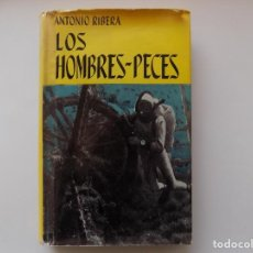 Libros de segunda mano: LIBRERIA GHOTICA. ANTONIO RIBERA. LOS HOMBRES-PECES. EDITORIAL JUVENTUD 1962. MUY ILUSTRADO.. Lote 263028770