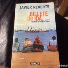 Libros de segunda mano: REVERTE JAVIER, BILLETE DE IDA, AGUILAR, MADRID, 2000. Lote 263088240