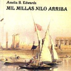 Libros de segunda mano: AMELIA EDWARDS : MIL MILLAS RIO ARRIBA (TURISMAPA, S,F,) CON AUTÓGRAFO DE LA TRADUCTORA. Lote 263220165