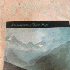 Libros de segunda mano: LOS PIRENEISTAS, Y VÍCTOR HUGO. Lote 263358640