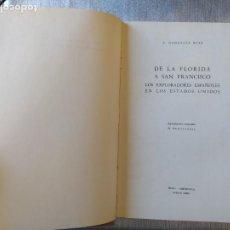 Libros de segunda mano: DE LA FLORIDA A SAN FRANCISCO, GONZÁLEZ RUIZ PUBLICADO POR IBERO-AMERICANA, BUENOS AIRES (1949). Lote 263538565