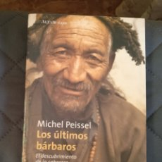Livros em segunda mão: LOS ÚLTIMOS BÁRBAROS - MICHEL PEISSEL. Lote 263924115