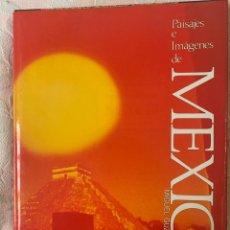 Libros de segunda mano: PAISAJES E IMÁGENES DE MÉXICO. Lote 264021790