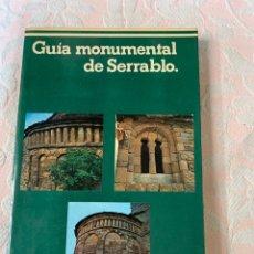 Libros de segunda mano: GUIA MONUMENTAL DE SERRABLO. Lote 264236412