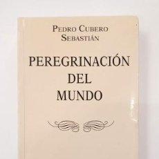 Libri di seconda mano: PEREGRINACIÓN DEL MUNDO.- PEDRO CUBERO SEBASTIÁN (1993). Lote 264575364