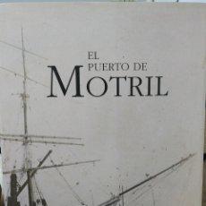 Libri di seconda mano: EL PUERTO DE MOTRIL. EDICIONES TORRE DE LA VELA. MOTRIL 1996.. Lote 265838904
