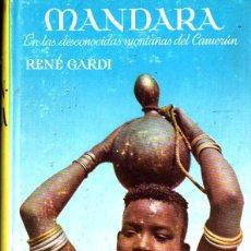 Libros de segunda mano: RENÉ GARDI : MANDARA - EN LAS DESCONOCIDAS MONTAÑAS DEL CAMERÚN (LABOR). Lote 266137353