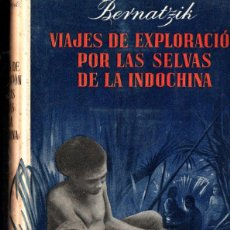 Libros de segunda mano: BERNATZIK : VIAJES DE EXPLORACIÓN POR LAS SELVAS DE INDOCHINA (LABOR, 1959). Lote 266138718