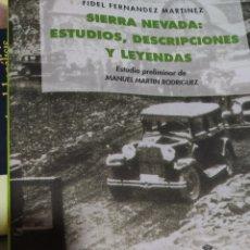Livres d'occasion: SIERRA NEVADA: ESTUDIOS, DESCRIPCIONES Y LEYENDAS. FIDEL FERNÁNDEZ MARTÍNEZ. Lote 266172008