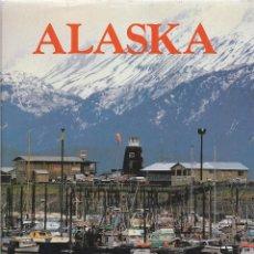 Libros de segunda mano: ALASKA. EN INGLÉS. 220 FOTOGRAFÍAS A TODO COLOR DE ESTA BELLA TIERRA EN EL ÁRTICO.. Lote 266350428