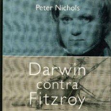 Libros de segunda mano: DARWIN CONTRA FITZROY. PETER NICHOLS. TEMAS DE HOY 1ª EDIC. 2004. 334 PÁGS. TAPA BLANDA CON SOLAPAS. Lote 266373128