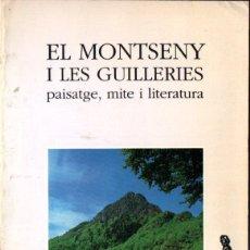 Libros de segunda mano: EL MONTSENY I LES GUILLERIES PAISATGE, MITE I LITERATURA (MATARÓ, 1990) AMB EL MAPA PLEGAT. Lote 266560443