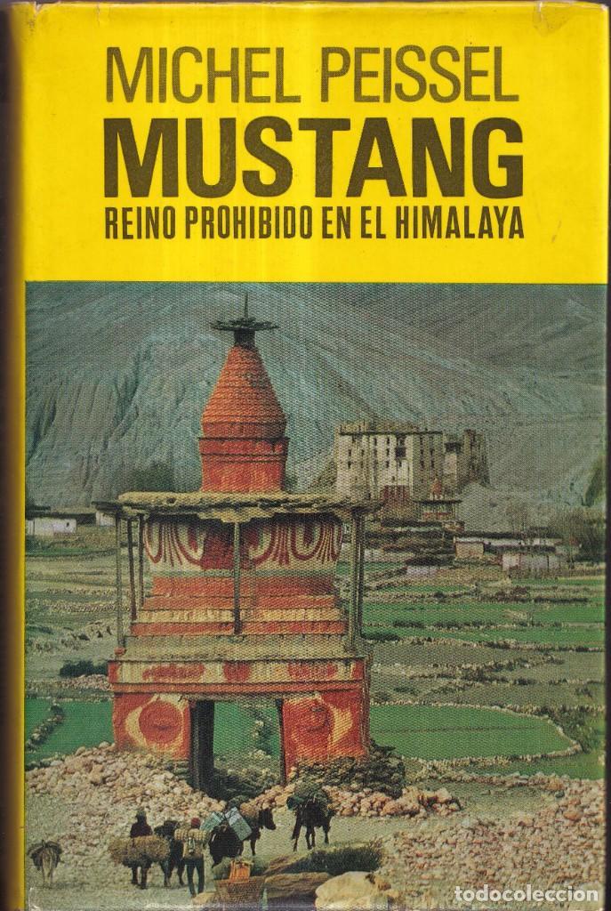 MUSTANG, EL REINO PERDIDO EN EL HIMALAYA - MICHEL PEISSEL - EDITORIAL JUVENTUD 1971 (Libros de Segunda Mano - Geografía y Viajes)