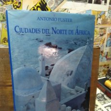 Libros de segunda mano: CIUDADES DEL NORTE DE ÁFRICA. FUSTER. Lote 267888624