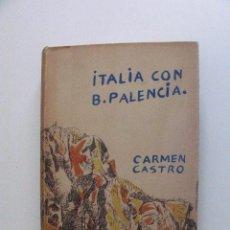 Libros de segunda mano: ITALIA CON B. PALENCIA - CARMEN DE CASTRO - BENJAMÍN PALENCIA - TAURUS EDICIONES - MADRID 1959. Lote 268022784