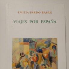 Libros de segunda mano: VIAJES POR ESPAÑA. EMILIA PARDO BAZÁN. BERCIMUEL. PRIMERA EDICIÓN. 2006. Lote 268158059