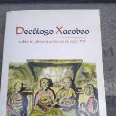 Libros de segunda mano: DECÁLOGO XACOBEO SOBRE LA ALIMENTACIÓN DEL SIGLO XXI 2000 ESPAÑOL INGLÉS. Lote 268289504