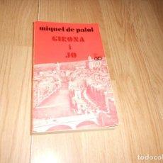 Libros de segunda mano: GIRONA I JO - MIQUEL DE PALOL - ILUSTRADO - ED. PORTIC - EN CATALAN . DISPONGO DE MAS LIBROS. Lote 268420399