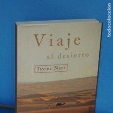 Libros de segunda mano: VIAJE AL DESIERTO. DE KANO A EL CAIRO. -JAVIER NART. Lote 268736159