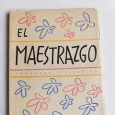 Libros de segunda mano: EL MAESTRAZGO. LIBRO DE VIAJE. JORNADAS LITERARIAS. . CASTELLÓN TEMAS VALENCIANOS. Lote 268932734
