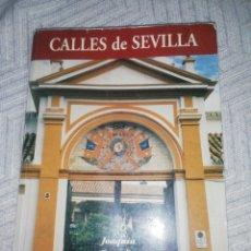 Libros de segunda mano: CALLES DE SEVILLA.. JOAQUIN GONZALEZ. Lote 268980004