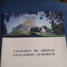 Libros de segunda mano: CATÁLOGO DE SIRENAS GUILLERMO AYMERICH 1996-97 PONTEVEDRA. Lote 268996609