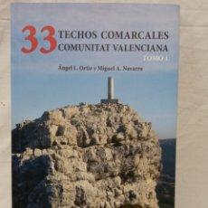 Libros de segunda mano: 33 TECHOS COMARCALES COMUNITAT VALENCIANA TOMO 1. Lote 268996694