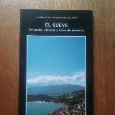 Libros de segunda mano: EL SUEVE GEOGRAFIA HISTORIA Y RUTAS DE MONTAÑA, LUIS DIEZ TEJON, VICTOR MANUEL VILLAR PIS, AYALGA. Lote 269003599