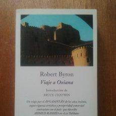 Libros de segunda mano: VIAJE A OXIANA, ROBERT BYRON, EDICIONES PENINSULA, 2001, AFGANISTAN. Lote 269003984