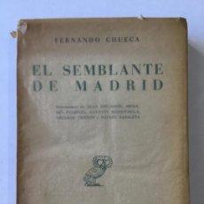 Libros de segunda mano: EL SEMBLANTE DE MADRID. - CHUECA, FERNANDO.. Lote 123175542